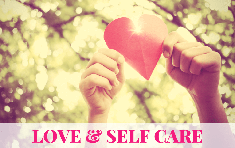 Love and self care