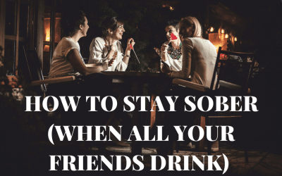 How To Stay Sober (When All Your Friends Drink)