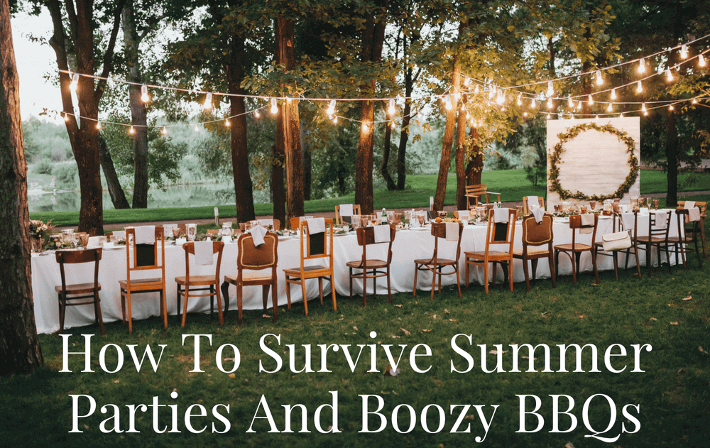 How To Survive Summer Parties And Boozy BBQs