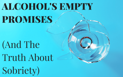 Alcohol's Empty Promises (And The Truth About Sobriety)
