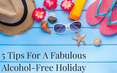 5 Tips For A Fabulous Alcohol-Free Holiday