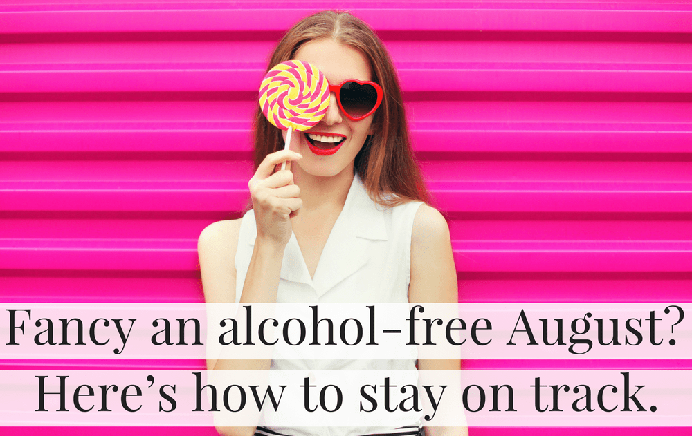 Fancy An Alcohol-Free August? Here's How To Stay On Track