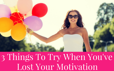 3 Things To Try When You've Lost Your Motivation