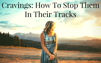 Cravings: How To Stop Them In Their Tracks