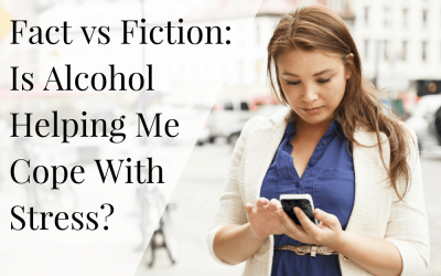 Fact vs Fiction: Is Alcohol Helping Me Cope With Stress?