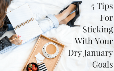 5 Tips For Sticking With Your Dry January Goals