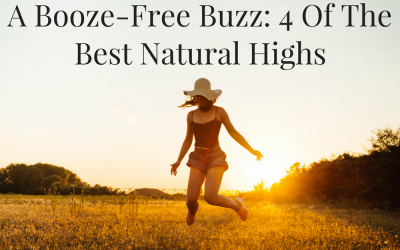 A Booze-Free Buzz: 4 Of The Best Natural Highs