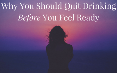 Why You Should Quit Before You Feel Ready
