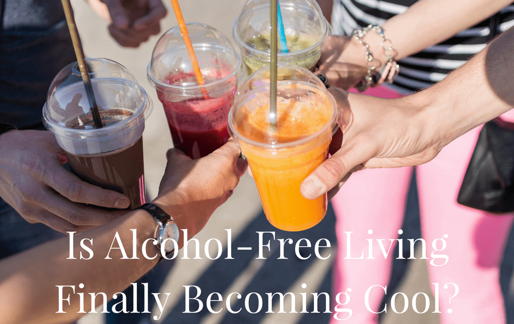Is Alcohol-Free Living Finally Becoming Cool?
