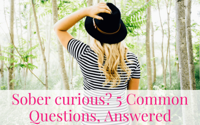 Sober curious? 5 Common Questions, Answered