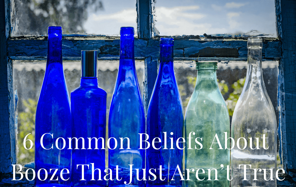 6 Common Beliefs About Booze That Just Aren't True