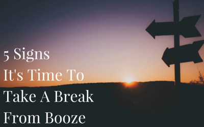 5 Signs It's Time To Take A Break From Booze