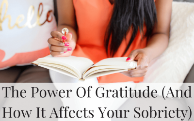 The Power Of Gratitude (And How It Affects Your Sobriety)