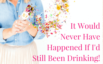 """It Would Never Have Happened If I'd Still Been Drinking"""
