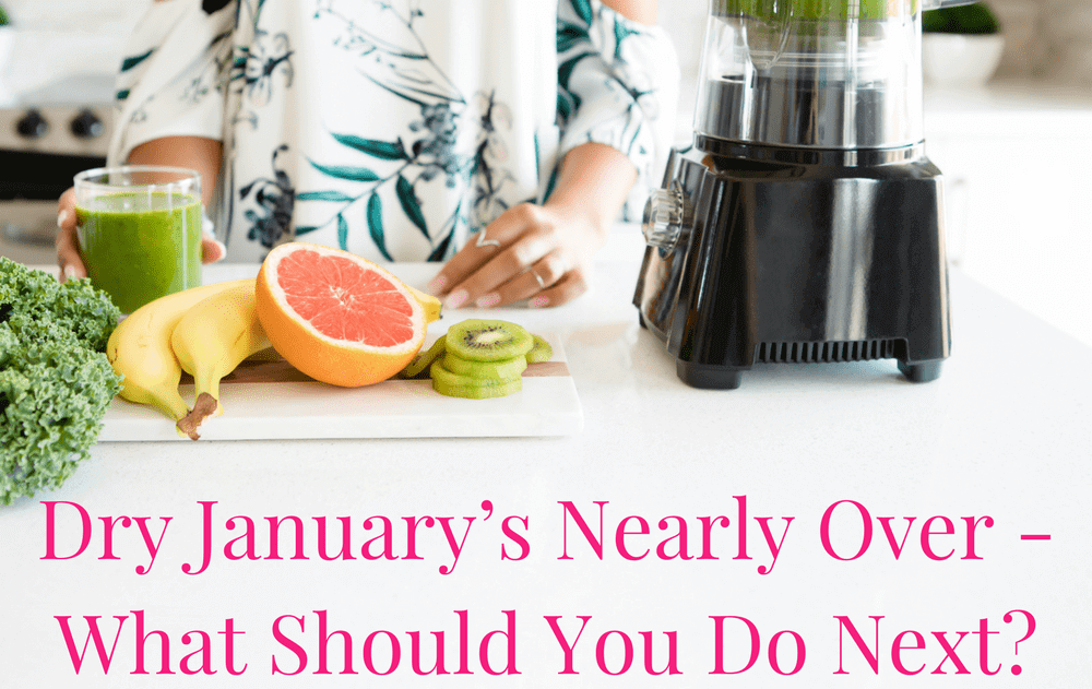 Dry January Is Nearly Over – What Should You Do Next?