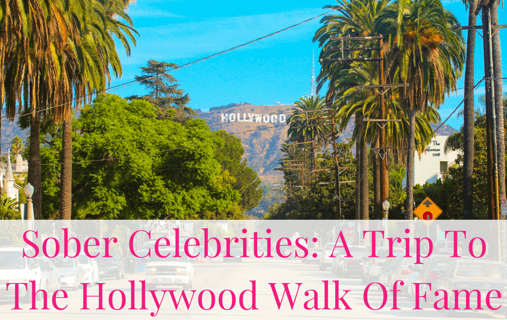 Sober Celebrities: A Trip To The Hollywood Walk Of Fame