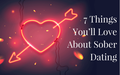 7 Things You'll Love About Sober Dating