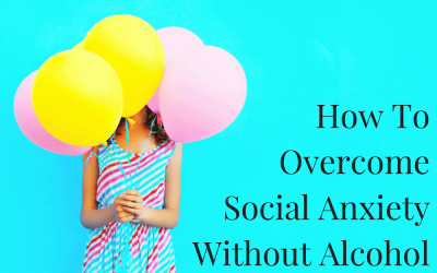 How To Overcome Social Anxiety Without Alcohol