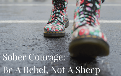 Sober Courage: Be A Rebel, Not A Sheep
