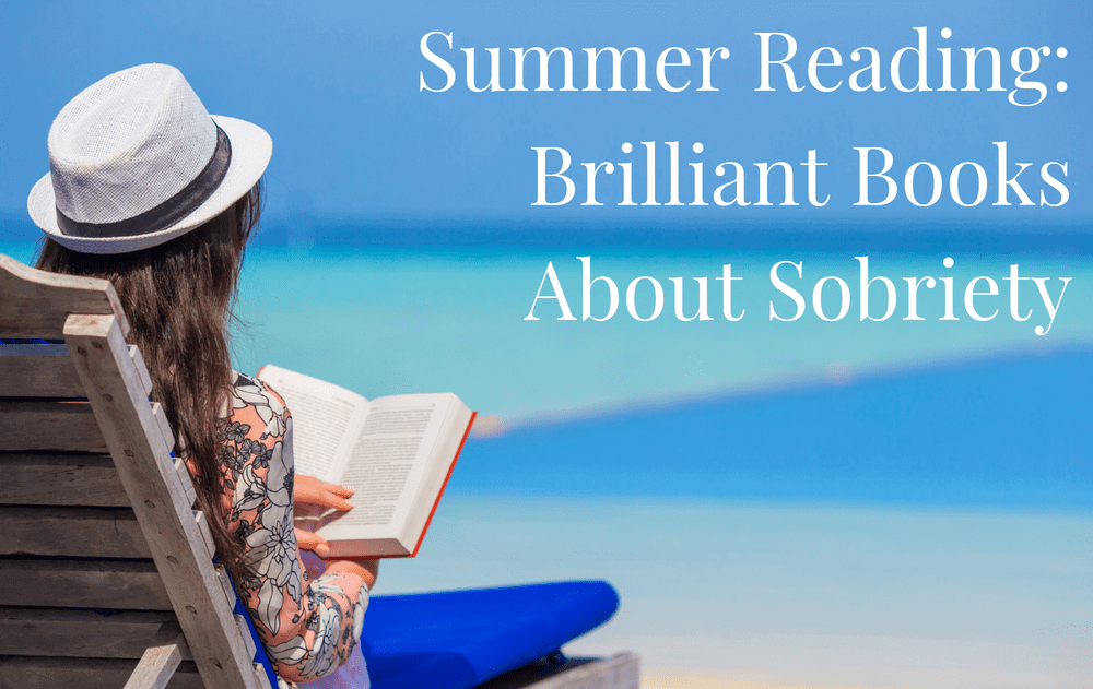Summer Reading: Brilliant Books About Sobriety