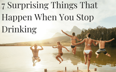 7 Surprising Things That Happen When You Stop Drinking