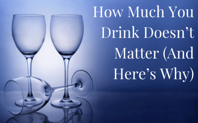 How Much You Drink Doesn't Matter – Here's Why