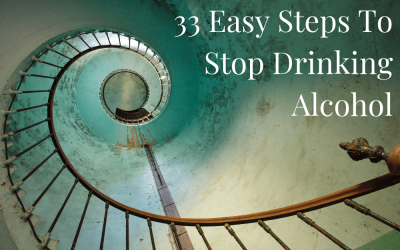 33 Easy Steps To Stop Drinking Alcohol