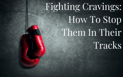 Fighting Cravings: How To Stop Them In Their Tracks