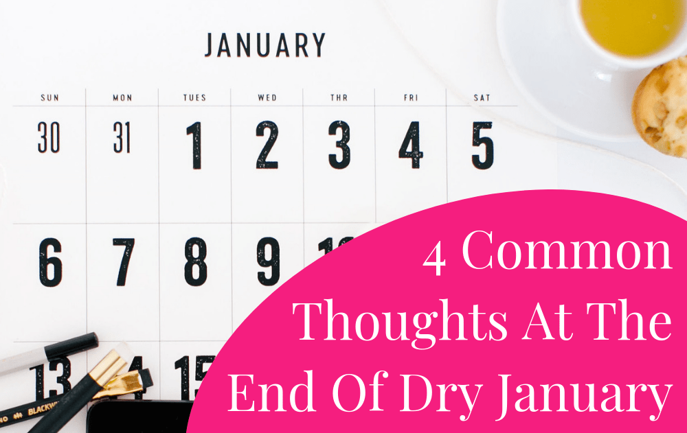 4 Common Thoughts At The End Of Dry January
