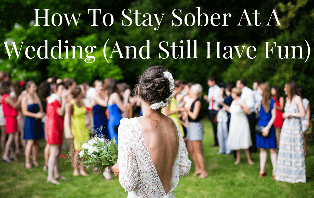 How To Stay Sober At A Wedding (And Still Have Fun)