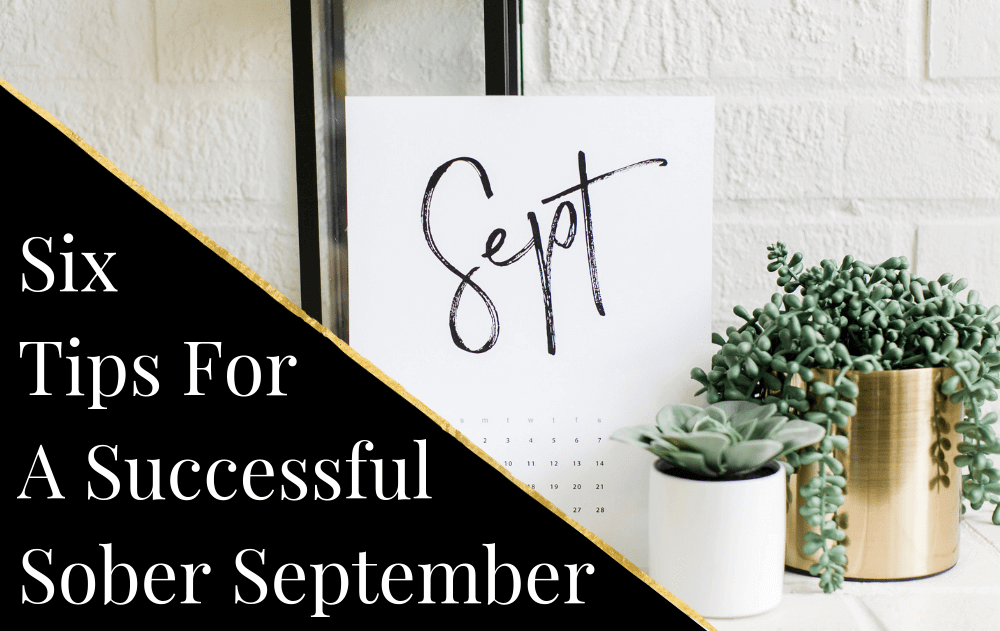6 Tips For A Successful Sober September
