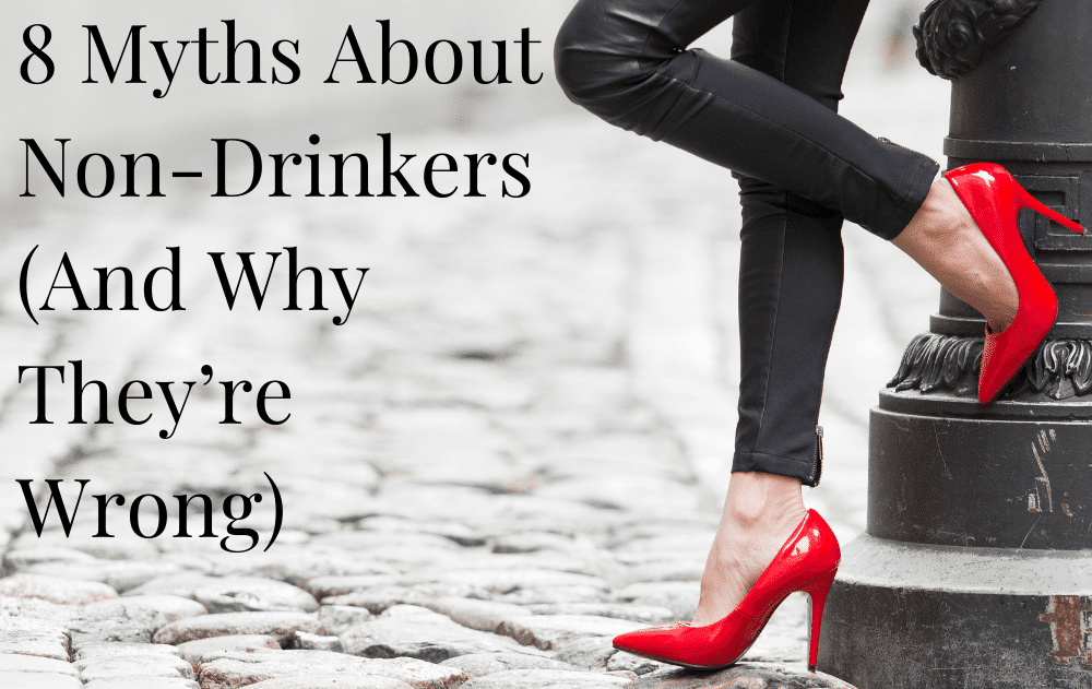 8 Myths About Non-Drinkers (And Why They're Wrong)