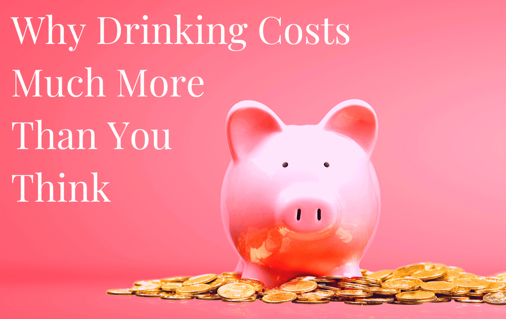 Why Drinking Costs Much More Than You Think