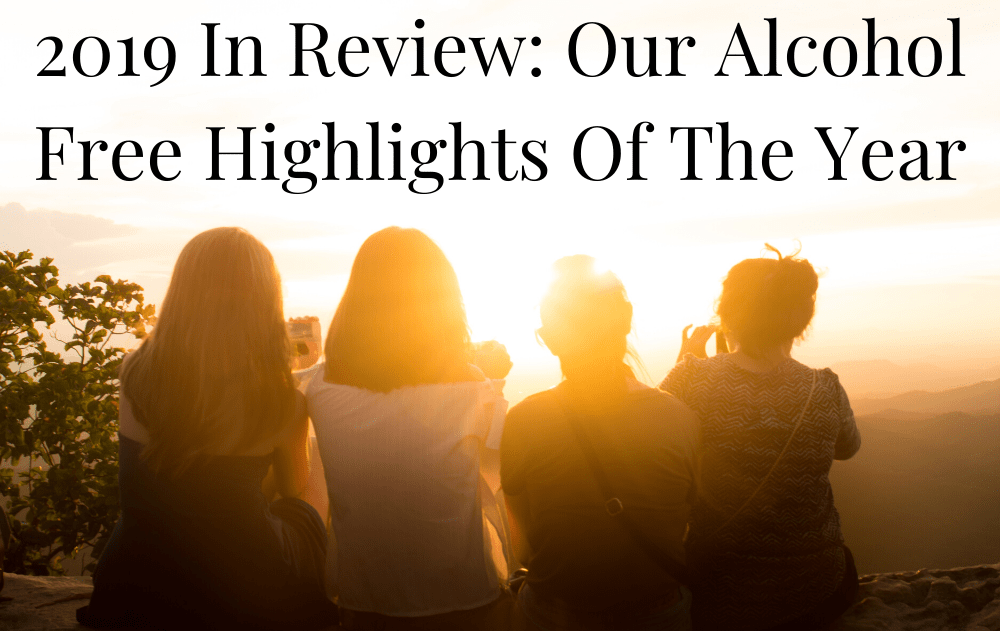 2019 In Review: Our Alcohol Free Highlights Of The Year