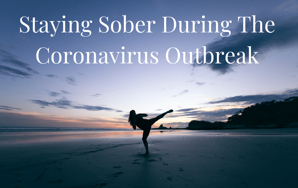 Staying Sober During The Coronavirus Outbreak