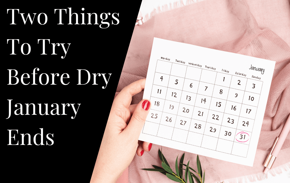 2 Things To Try Before Dry January Ends