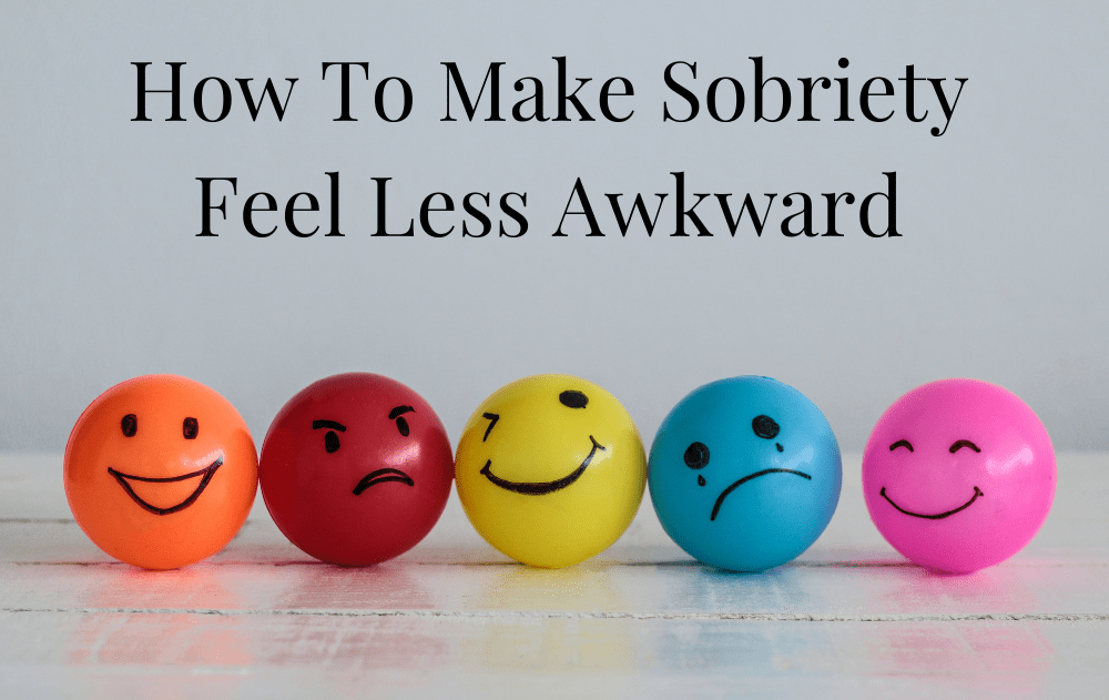 How To Make Sobriety Feel Less Awkward