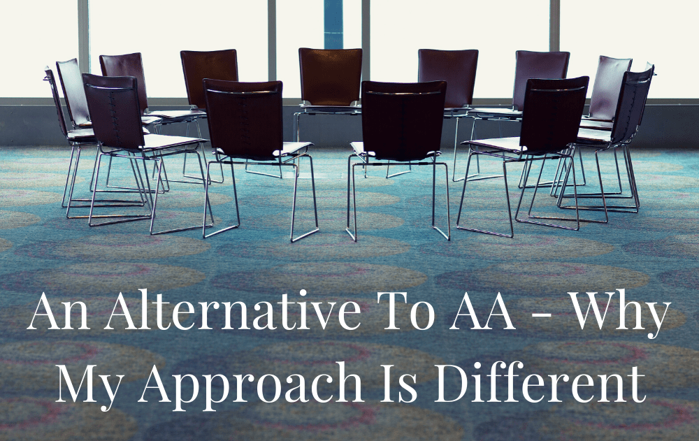 An Alternative To AA – Why My Approach Is Different